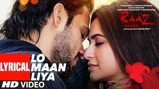 LO MAAN LIYA Lyrical | Raaz Reboot | Arijit Singh | Emraan
