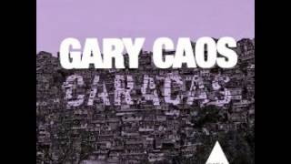 Gary Caos - Caracas (Original Mix) 2013