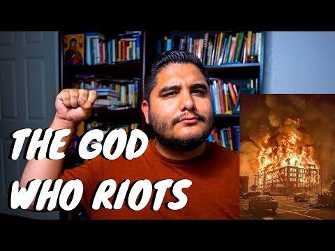 THE GOD WHO RIOTS