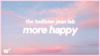 The Hollister Jean Lab - More Happy (Lyrics) I Get More Happy When You Move