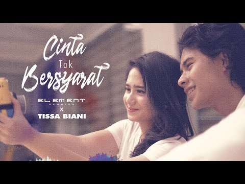 Element Reunion x Tissa Biani - Cinta Tak Bersyarat (Official Music Video)