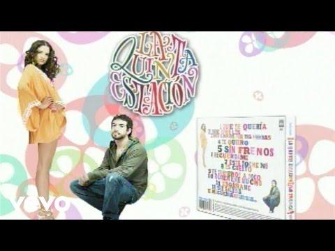 La Quinta Estación - Quiereme Mucho
