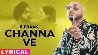 Channa Ve (Lyrical) | Sufna | B Praak | Jaani - YouTube