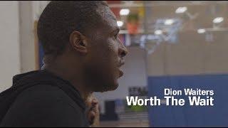 Dion Waiters - Worth The Wait II