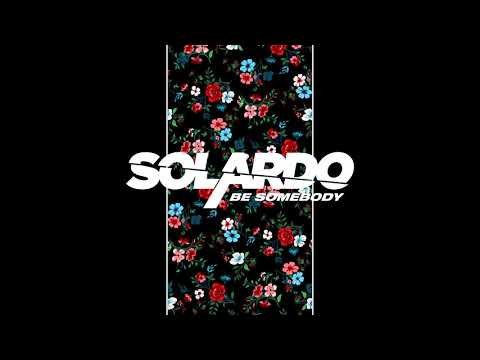 Solardo – Be somebody Video