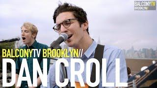 DAN CROLL - HOME (BalconyTV)