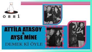 Attila Atasoy&Ayşe Mine / Demek Ki Öyle