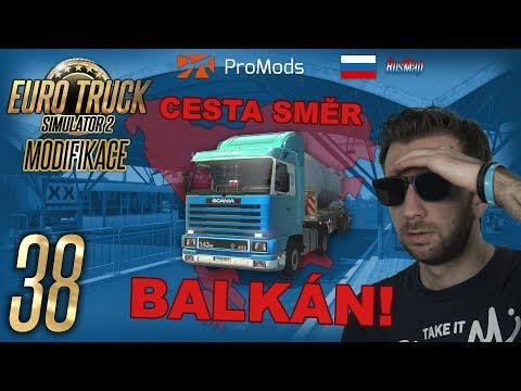 CESTA SMĚR BALKÁN! | Euro Truck Simulator 2 ProMods & RusMap #38