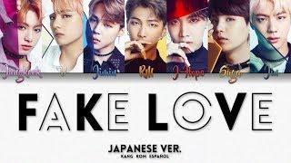 BTS (防弾少年団) - 'FAKE LOVE' (Japanese Ver.) (KANG   ROM   ESPAÑOL)
