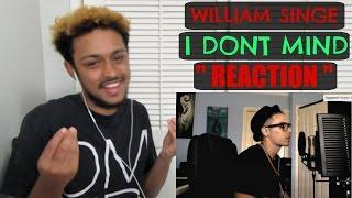 "WILLIAM SINGE  ""I DONT MIND"" (USHER) REACTION"