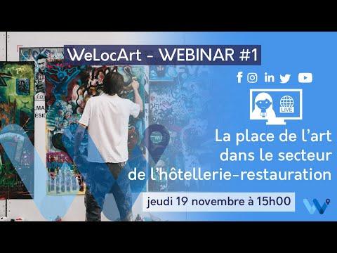 [WEBINAR] - WeLocArt - #1 La place de l'art dans le secteur de l'hôtellerie et de la restauration