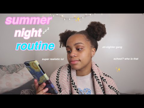 my summer night routine (so realistic it hurts)