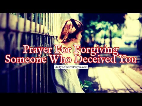 Prayer For Forgiving Someone Who Deceived You | Forgiveness Prayers