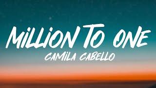 Camila Cabello - Million To One (Lyrics)