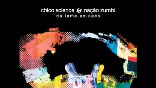 Chico Science & Nação Zumbi - Antene-se