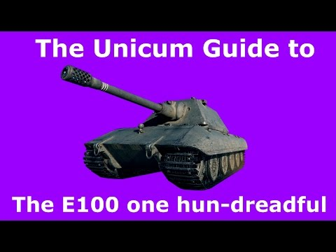 The Unicum Guide to the E-100 « Status Report