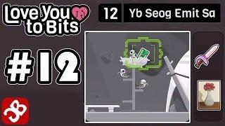 Love You To Bits - Level 12 Yb Seog Emit Sa - Gameplay Walkthrough Video