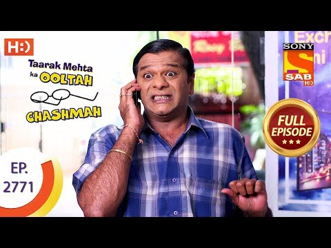 Taarak Mehta Ka Ooltah Chashmah - Ep 2771 - Full Episode - 10th July, 2019