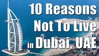 Dubai, UAE: 10 Reasons Why Not To Stay in Dubai, UAE