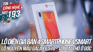 Bất ngờ với giá bán của 4 smartphone Vsmart   Tin Công Nghệ Hot Số 193