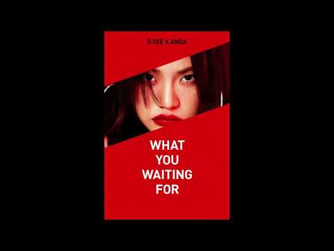 1 Hour ✗ What You Waiting For (뭘 기다리고 있어) - R.Tee x Anda