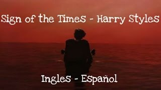 Sign Of The Times - Harry Styles || INGLES, ESPAÑOL