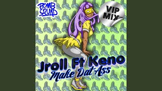 Make Dat Ass (feat. Keno) (VIP Mix)