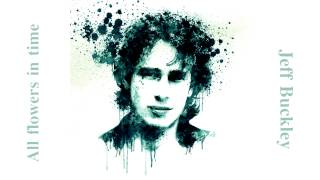 Jeff Buckley - All flowers in time bend towards the sun (Live Cover)