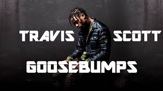 Travis Scott   Goosebumps (Without Kendrick Lamar)
