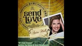 "IF I HAD KNOWN   Anita Hall ""Send Love"""