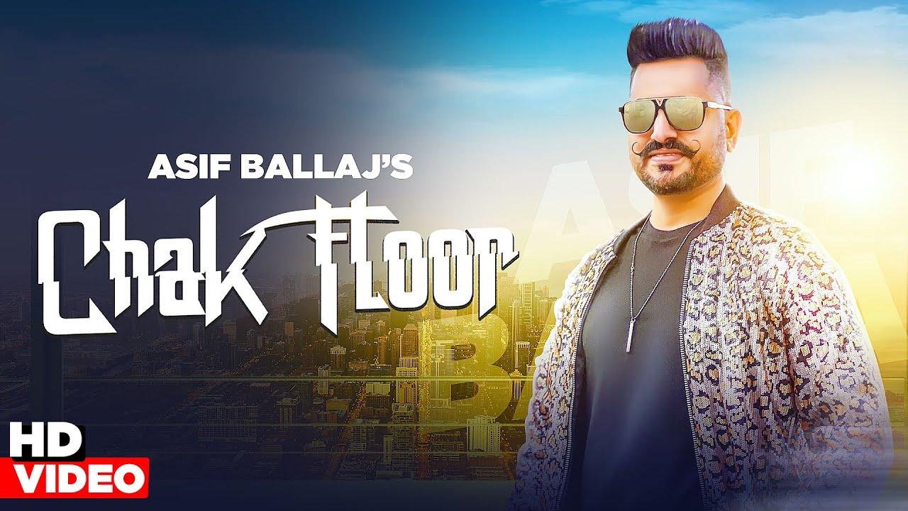 Chak Floor LYRICS - Asif Ballaj