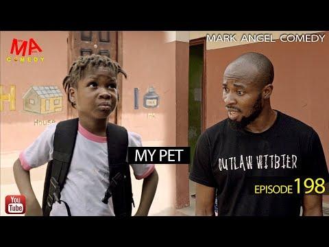 MY PET (Mark Angel Comedy) (Episode 198)