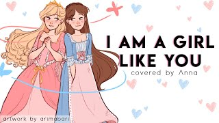 I Am A Girl Like You (Barbie, The Princess And The Pauper) 【covered by Anna】