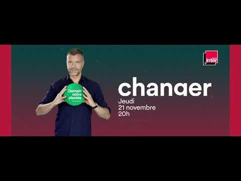 """Changer - Conférence France Inter """"Demain Notre Planète"""""""