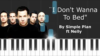 Simple Plan featuring Nelly - ''I Don't Wanna Go To Bed'' Piano Tutorial - Chords