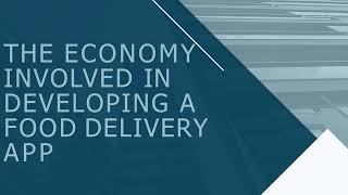 The Economy Involved in Developing a Food Delivery App