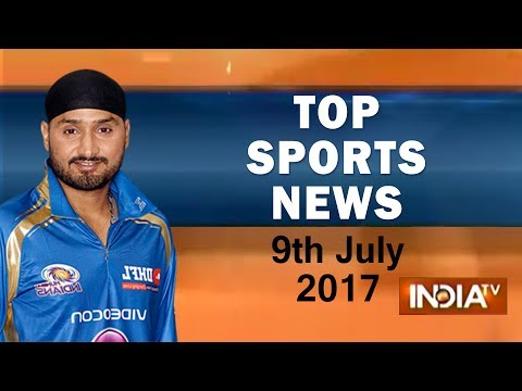 Top Sports News of the Day | 9th July, 2017 – India TV
