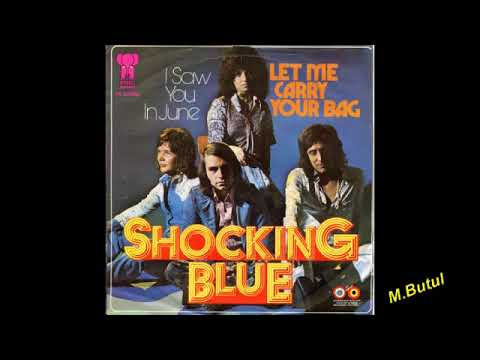 Shocking blue Saw you in june