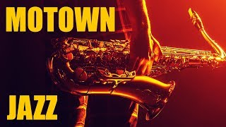 Motown Jazz • Smooth Jazz Saxophone Instrumental Music • Best Chill Out Sax Music