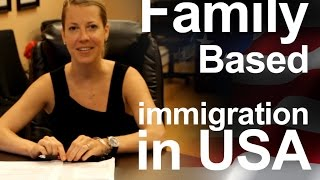 Family-Based USA Immigration. Green Card - Based on Relatives.