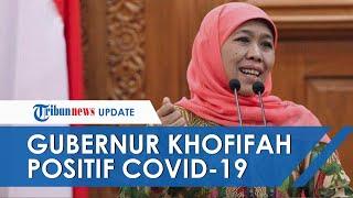 Gubernur Jatim Khofifah Indar Umumkan Positif Covid-19 lewat Instagram, Akui Tak Rasakan Gejala