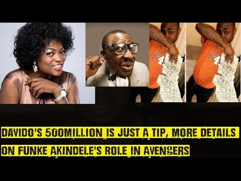 Davido's 500Million Is Just A Tip ?, Funke Akindele To Speak Hausa In Avengers Movie ??