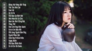 Nhạc Trẻ Chọn Lọc Hay Nhất Tháng 11 Năm 2018 - Liên Khúc Nhạc Trẻ Buồn Tâm Trạng Hay Nhất Hiện Nay