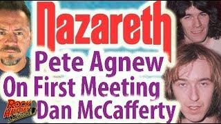 Pete Agnew's First Impression of Original Nazareth Singer Dan McCafferty