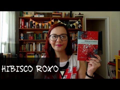 Resenha: Hibisco Roxo, de Chimamanda Ngozi Adichie