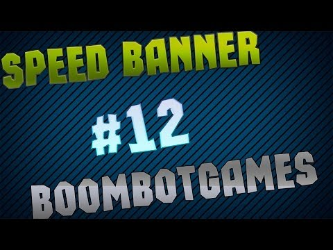Speed Banner - #12 BoomBotGames