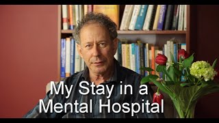 What it is Like to Be in a Mental Hospital