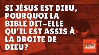 Si Jésus est Dieu, pourquoi la Bible dit-elle qu