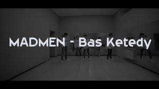 MADMEN - BAS KETEDI [DANCE PRACTICE VIDEO]