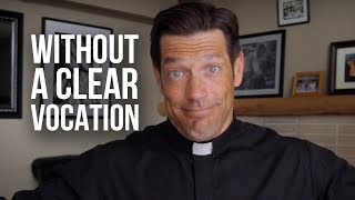 For Those Without A Clear Vocation